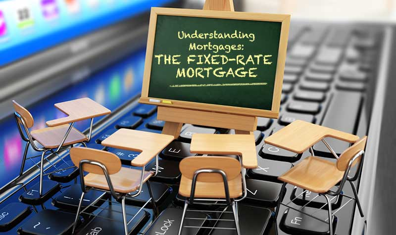 The Fixed Rate Mortgage
